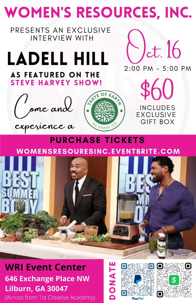 Women's Resources Inc (WRI) in Lilburn Ga presents Ladell Hill, as seen on the Steve Harvey Show | Oct 16th from 2pm-5pm | Tickets: $60